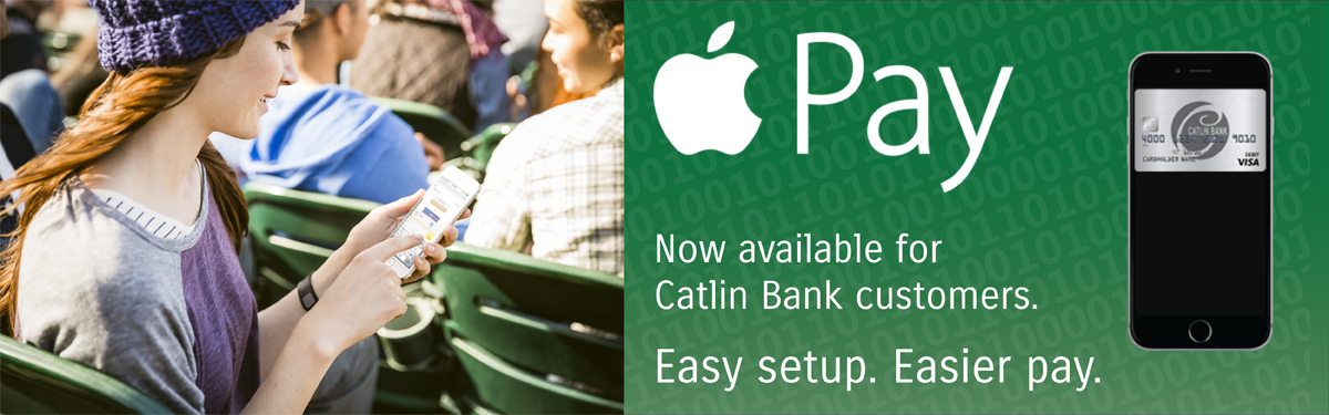 Apple Pay - Now available for Catlin Bank Visa Debit cards.