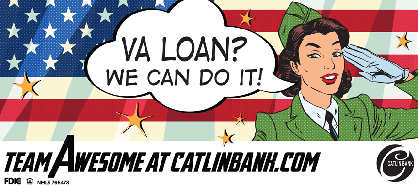 Catlin Bank can help you with VA loans.