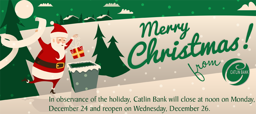 Merry Christmas from Catlin Bank - Closed on December 25